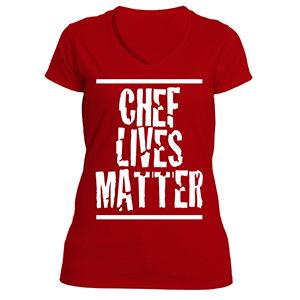 Chef Lives Matter T-Shirt Ladies