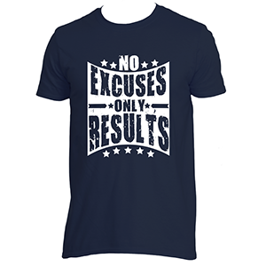 No Excuses Just Results T-Shirt Mens